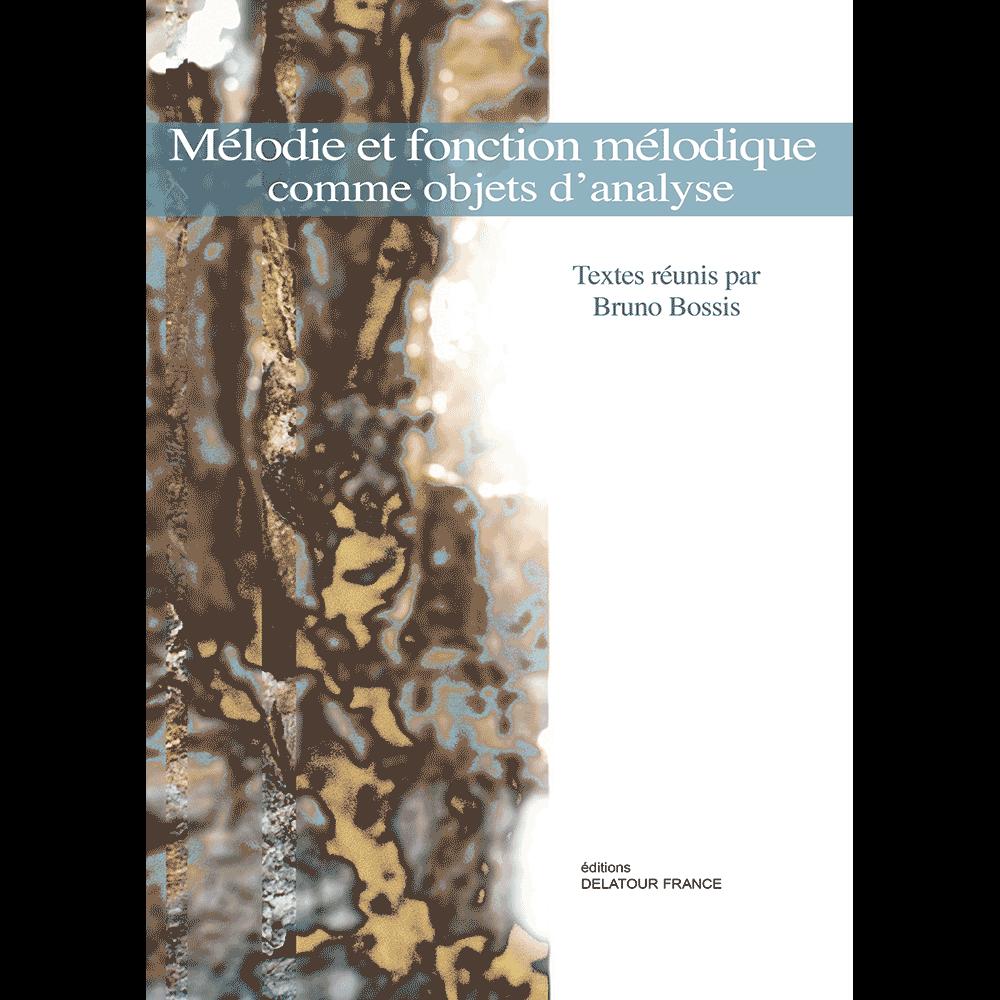 Mélodie et fonction mélodique comme objets d'analyse