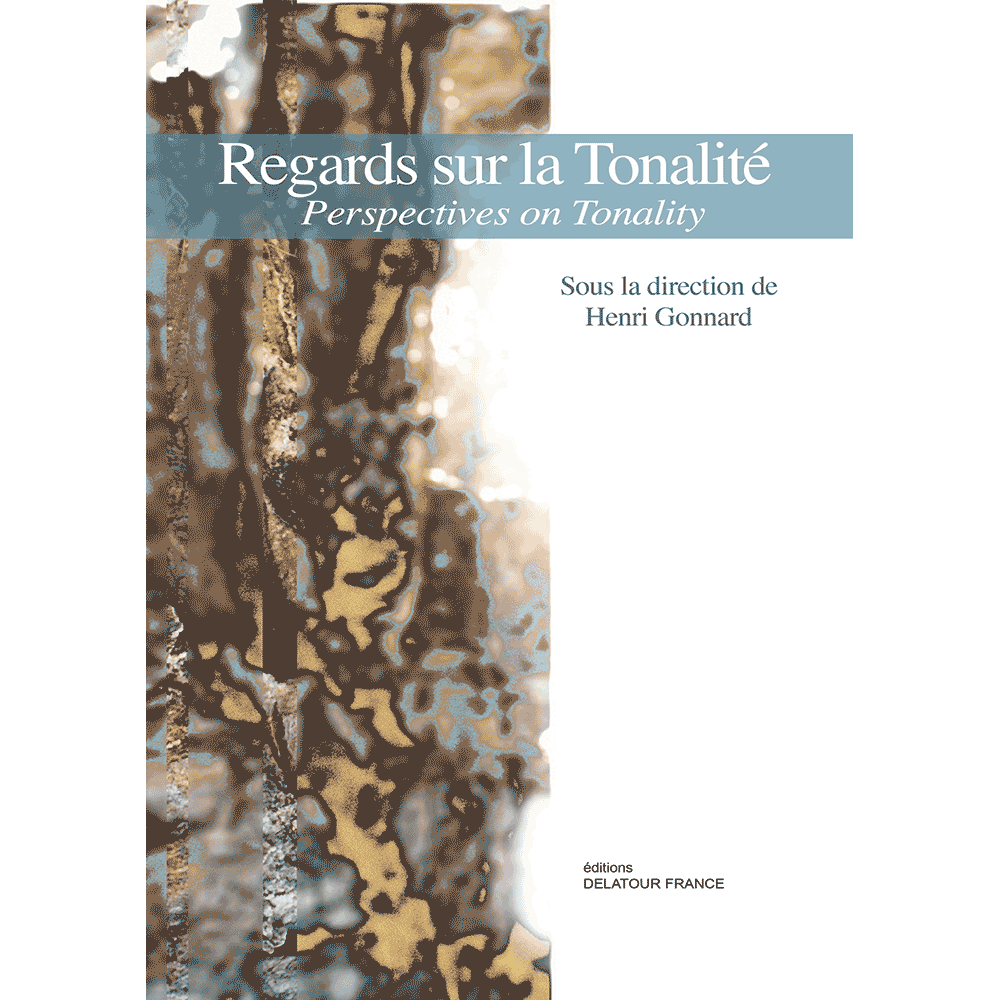 Regards sur la Tonalité - Perspectives on Tonality