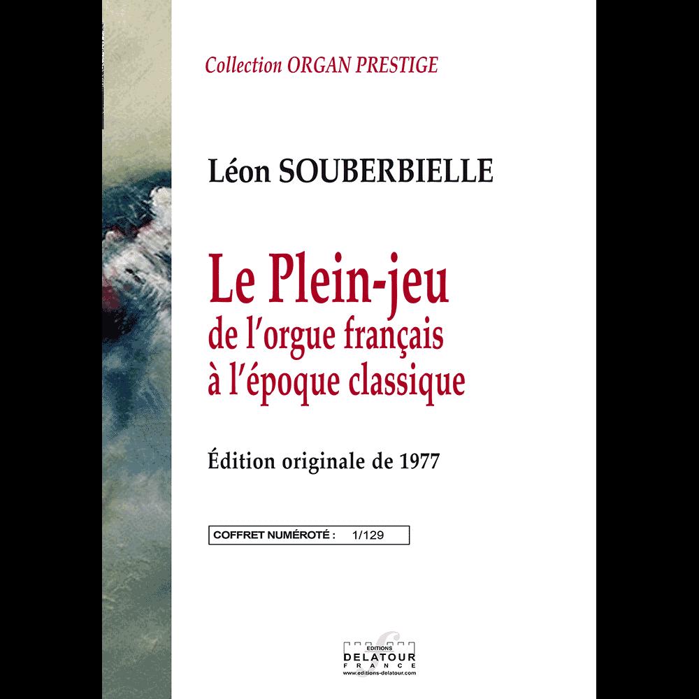 Le Plein jeu de l'orgue français à l'époque Classique