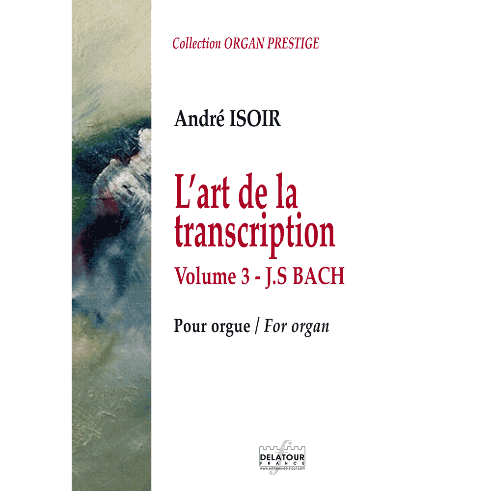 The art of transcription for organ - Vol. 3 - J.S. BACH