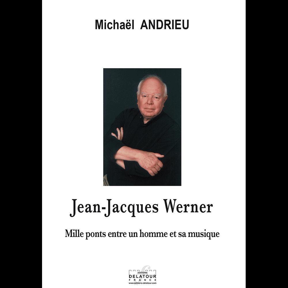 Jean-Jacques WERNER - Mille ponts entre un homme et sa musique