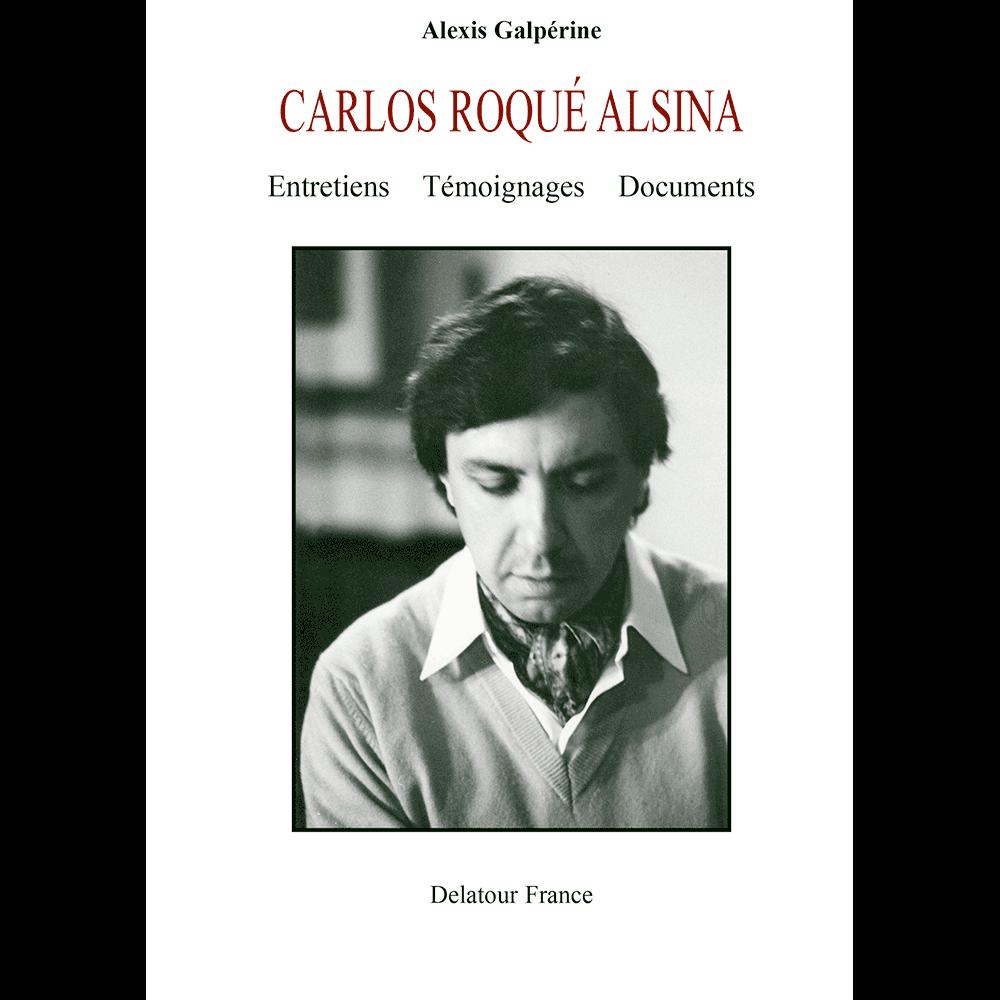 Carlos Roqué Alsina - Entretiens, Témoignages et Documents