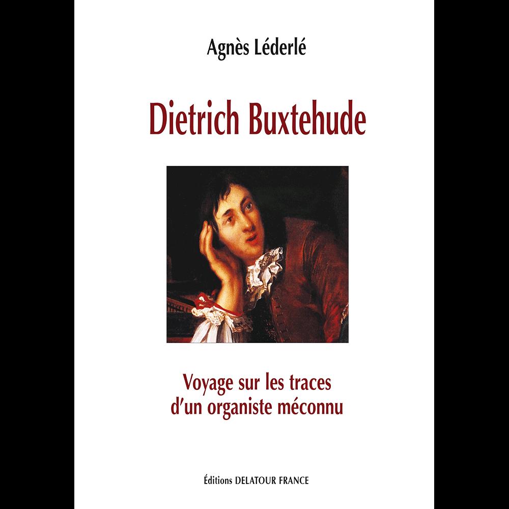 Dietrich Buxtehude, voyage sur les traces d'un organiste méconnu