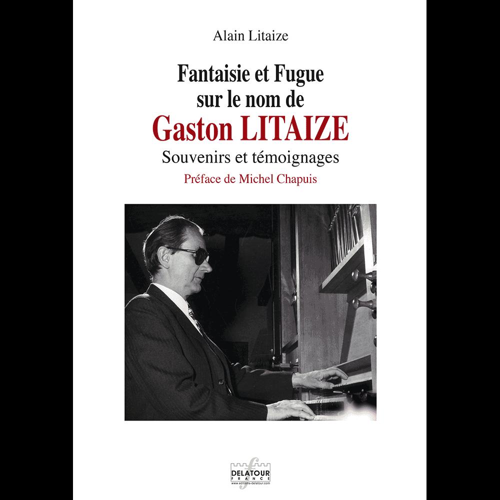Fantaisie et Fugue sur le nom de Gaston Litaize