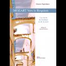 Mozart vers le Requiem - Les récits du bonheur et de la mort