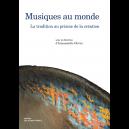 Musiques au monde - La tradition au prisme de la création