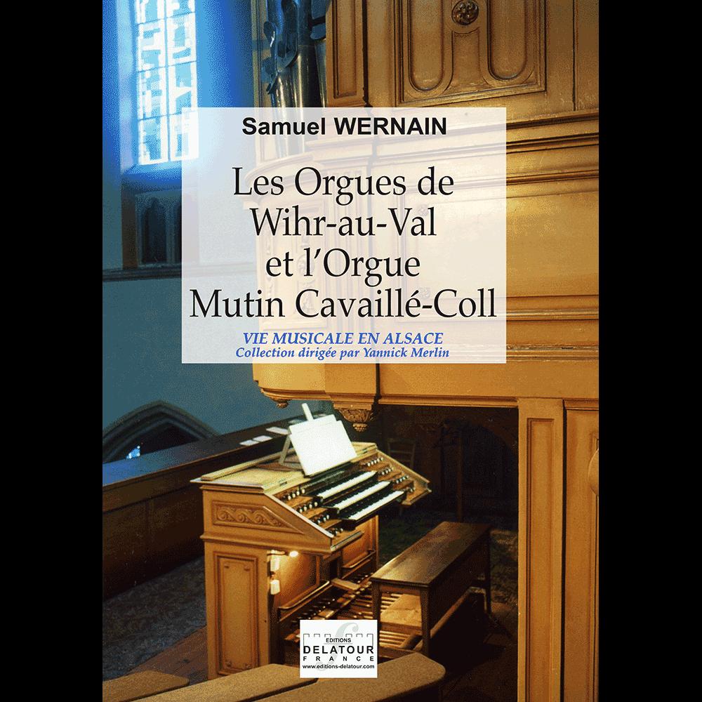 Les orgues de Wihr-au-Val et l'orgue Mutin Cavaillé-Coll