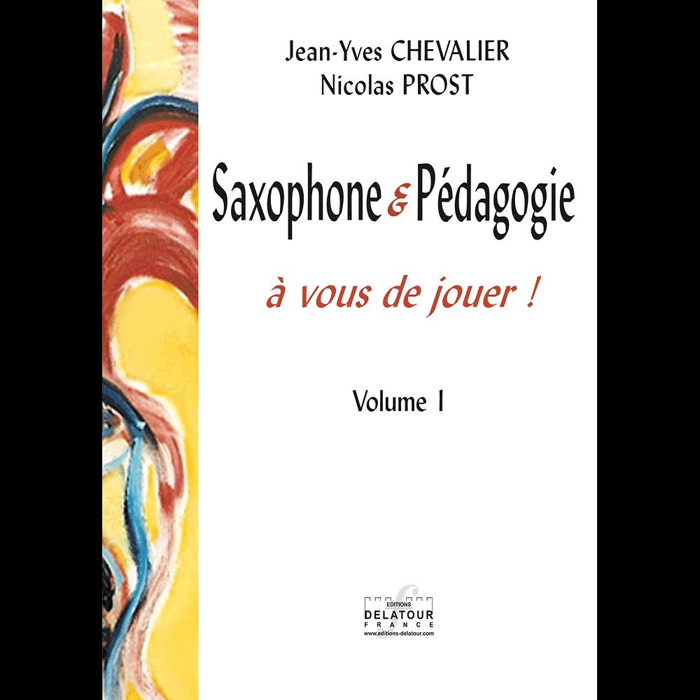 Saxophone et pédagogie : à vous de jouer ! Vol. 1