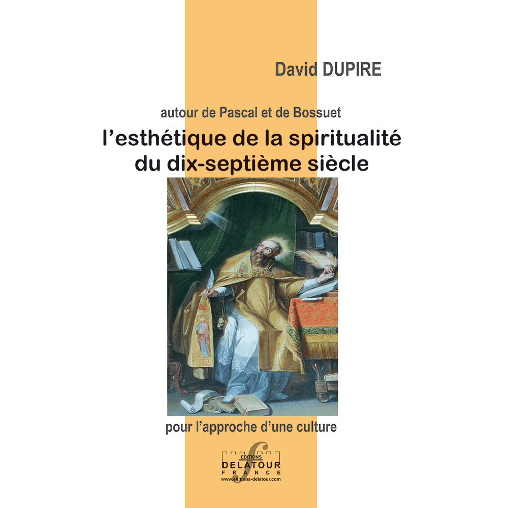 L'esthétique de la spiritualité du XVIIème siècle