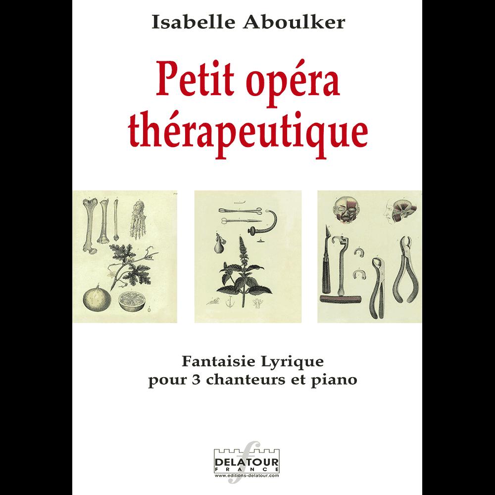 Petit opéra thérapeutique - Lyrische Fantasie für 3 Sänger und Klavier