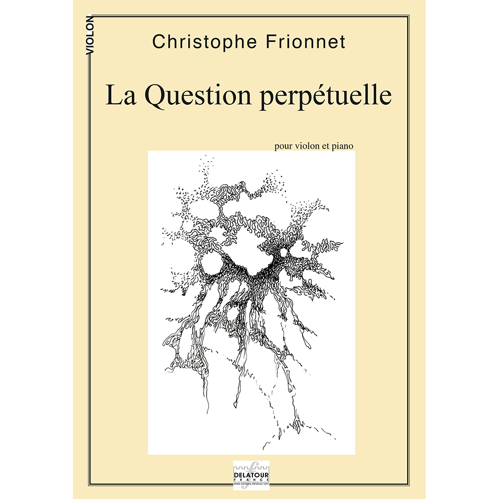 La question perpétuelle für Violine und Klavier