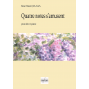 Quatre notes s'amusent for viola and piano
