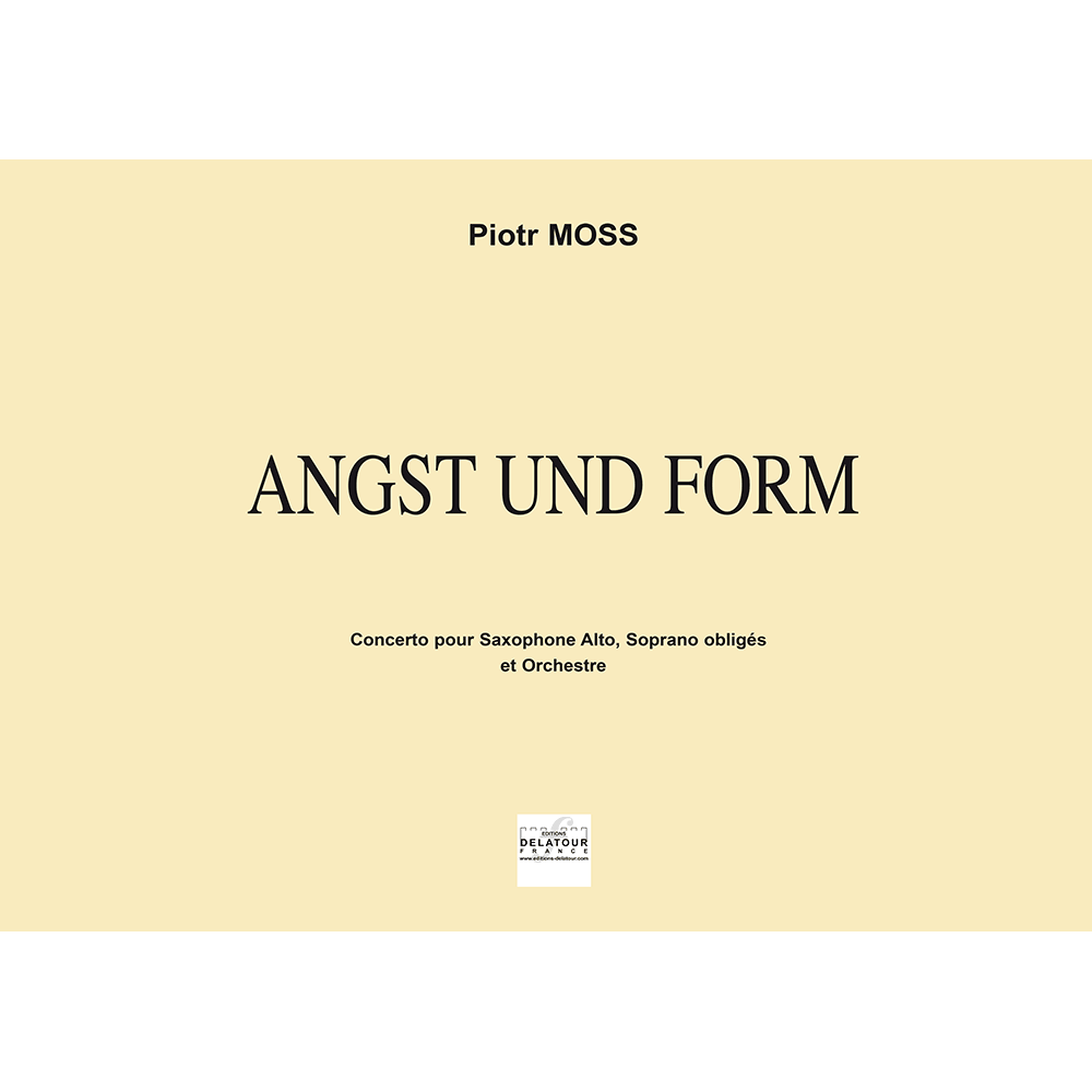 Angst und Form - Concerto for saxophone, soprano and orchestra (FULL SCORE)