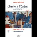 Chantons l'opéra avec Isabelle - Vol 1