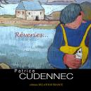 Patrice Cudennec, Rêveries...