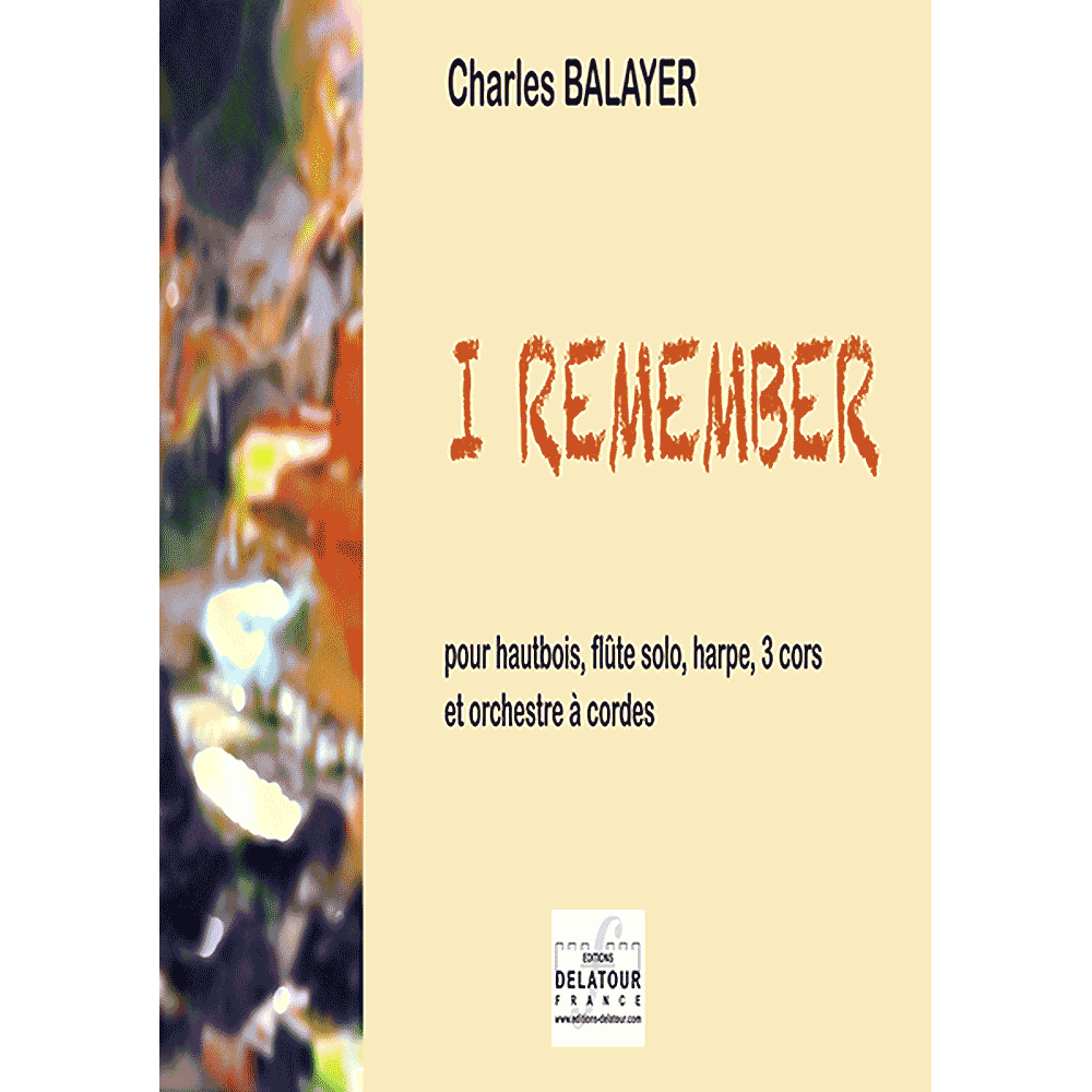 I remember for  oboe, flute, harp, 3 horns and string orchestra