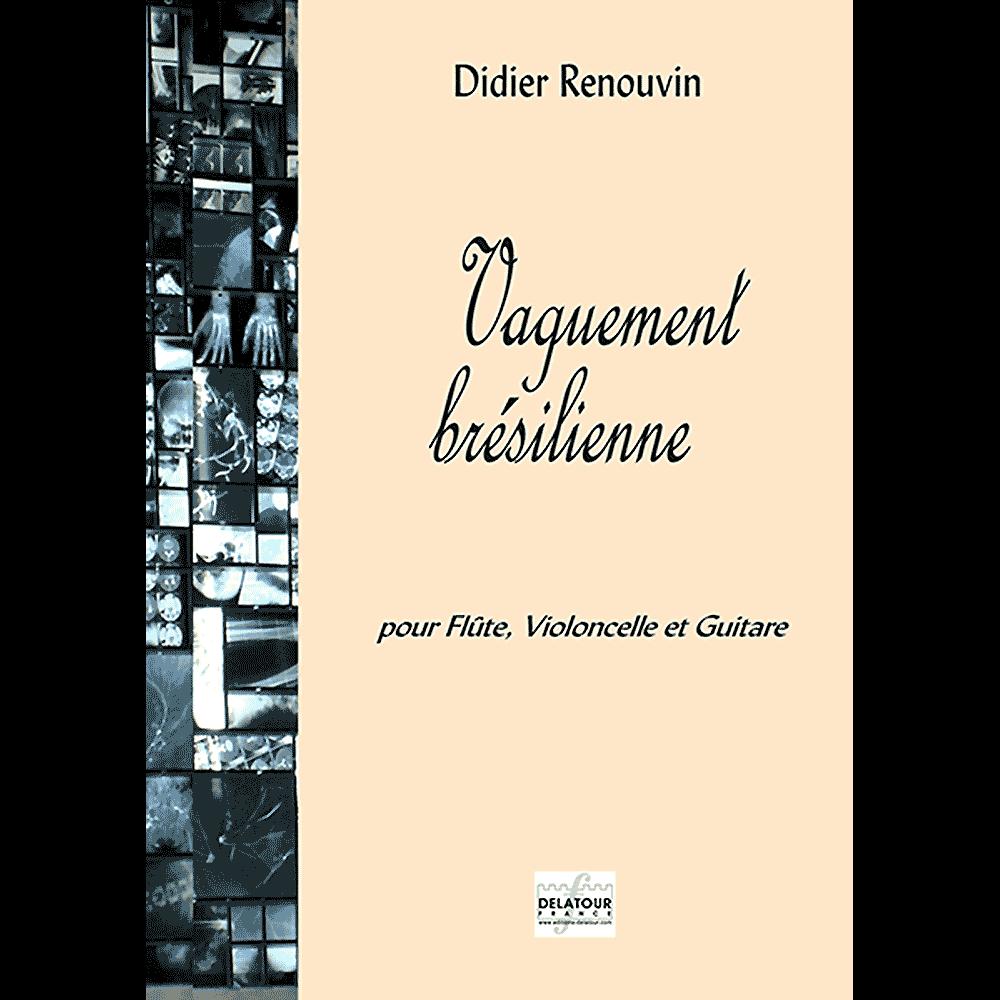 Vaguement brésilienne für Flöte, Violoncello und Gitarre