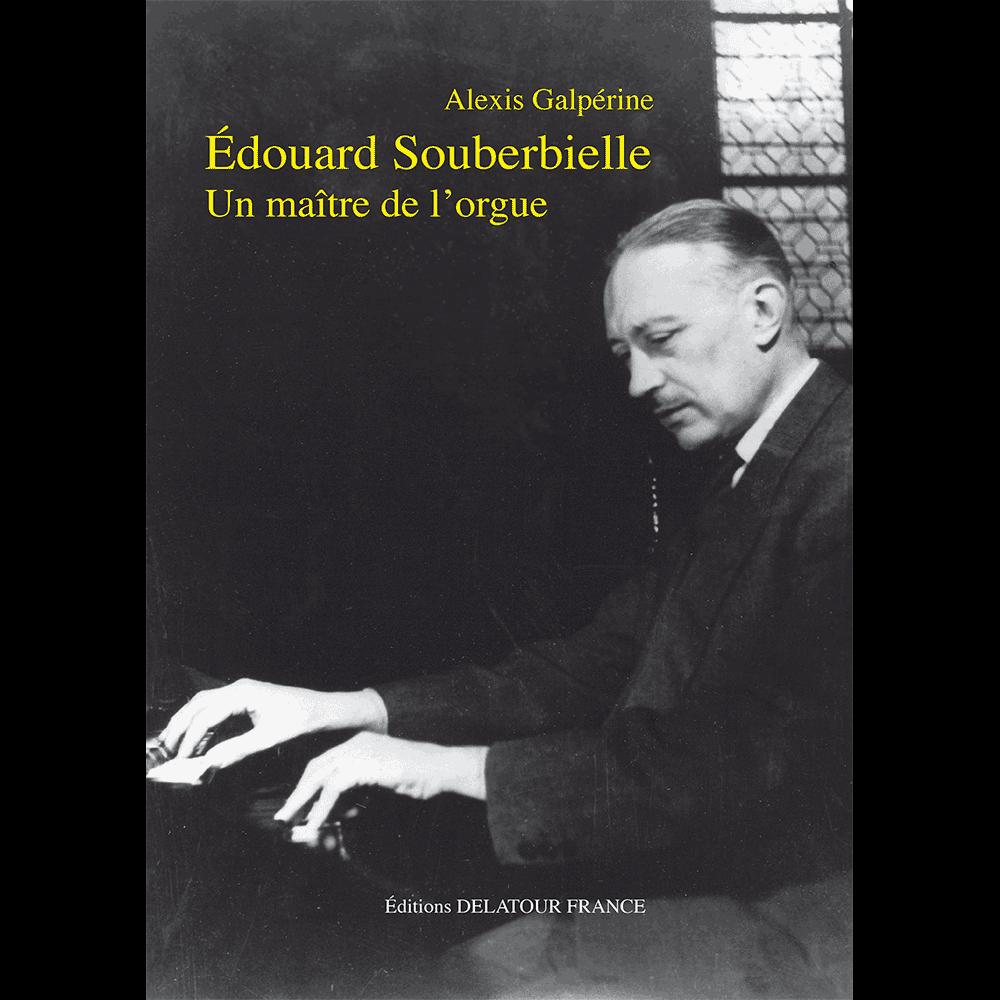 Edouard Souberbielle, un maître de l'orgue