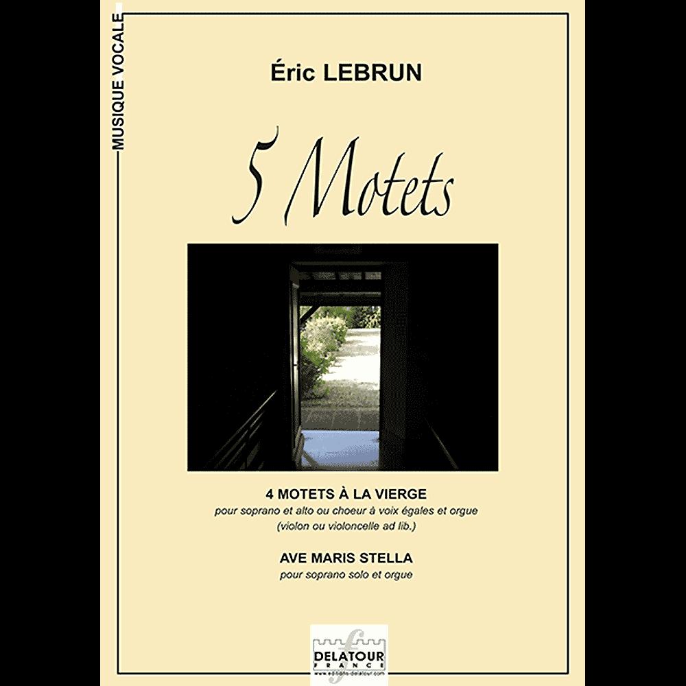 5 motets für Sopran und Alt oder gemischter Chor und Orgel