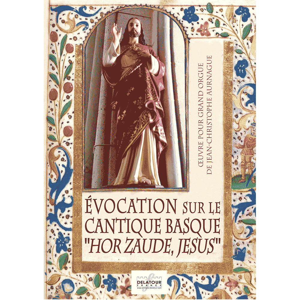 Evocation sur le cantique Basque HOR ZAUDE JESUS for organ