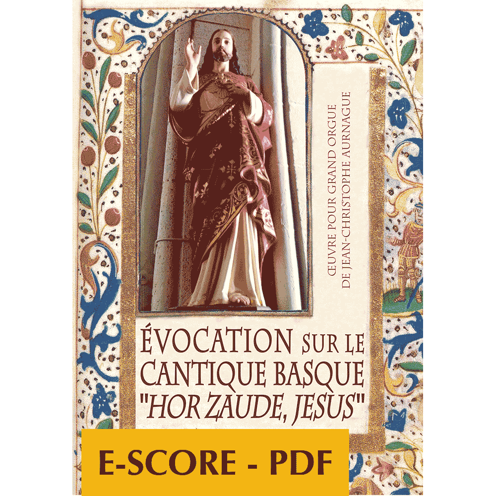Evocation sur le cantique Basque HOR ZAUDE JESUS for organ - E-score PDF